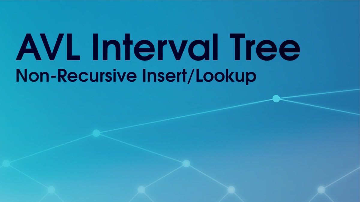 AVL Interval Tree (non-recursive) | srgdev.com